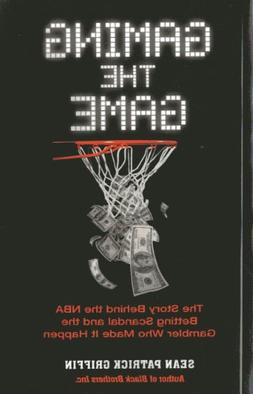 Gaming the Game: The Story Behind the NBA Betting Scandal an