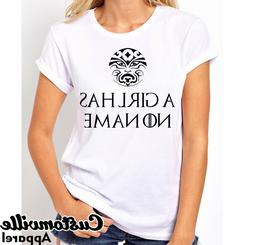 A Girl has No Name Women's T-shirt. Inspired by Game of Thro