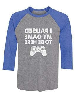 I Paused My Game to Be Here Funny Gamer Gift 3/4 Sleeve Base